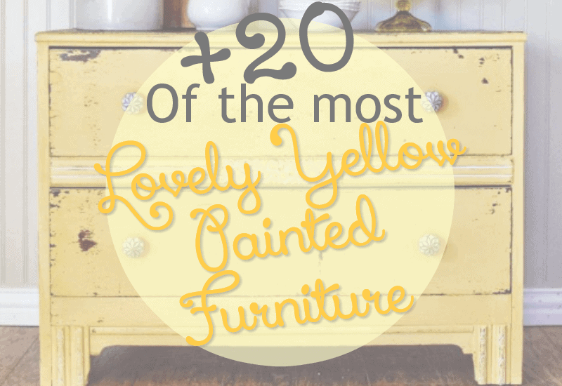 Yellow Painted Furniture : Over 20 Of the Best!