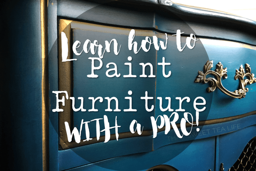 Learn How To Paint Furniture That Sweet Tea Life