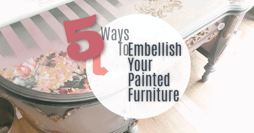 Embellish Painted Furniture to Make it Wow!
