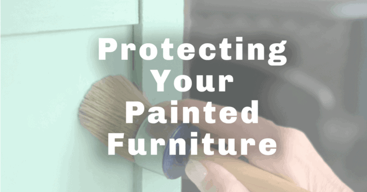 Protecting your Painted Furniture