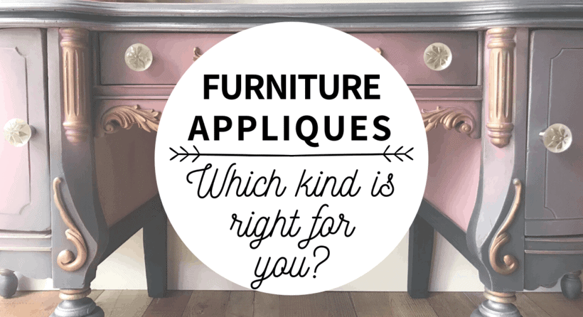 Furniture Appliques:  Which kind is right for you?